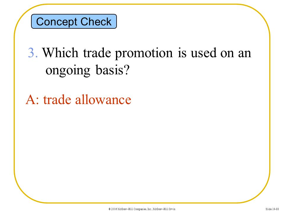 3. Which trade promotion is used on an ongoing basis