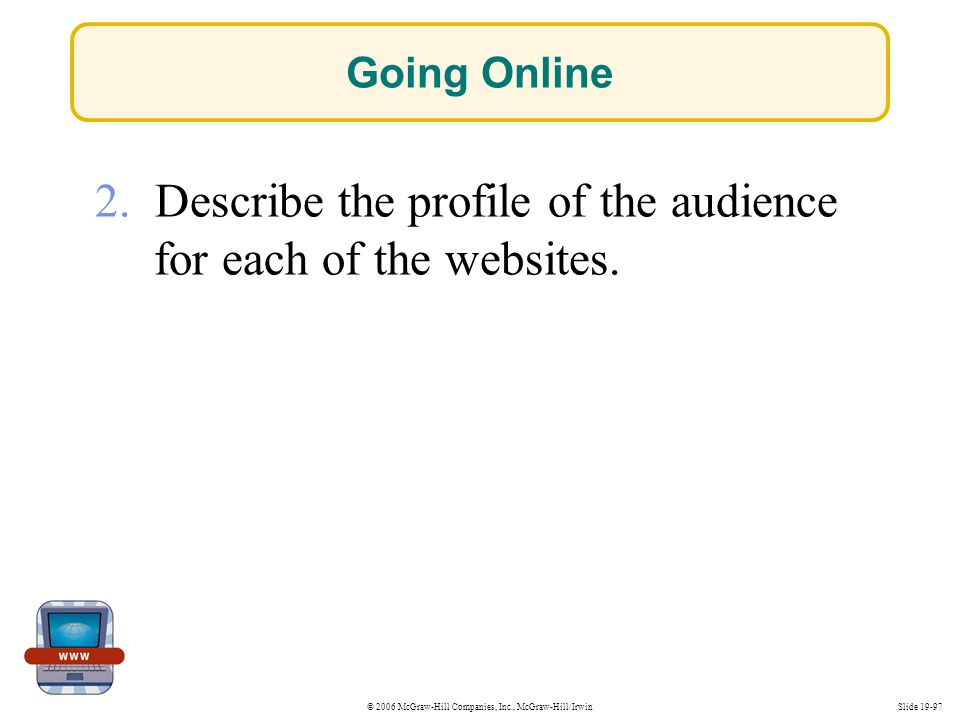 2. Describe the profile of the audience for each of the websites.