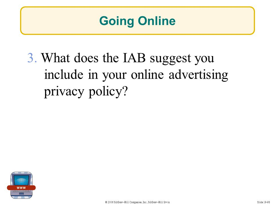 Going Online 3. What does the IAB suggest you include in your online advertising privacy policy.