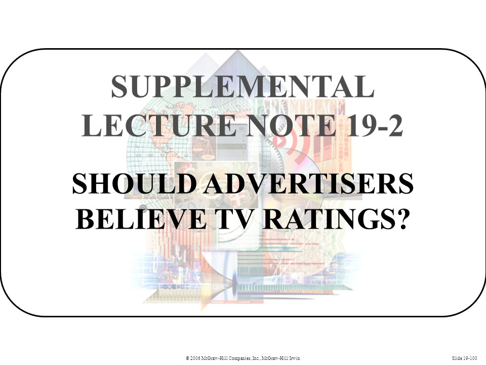 SHOULD ADVERTISERS BELIEVE TV RATINGS SUPPLEMENTAL LECTURE NOTE 19-2