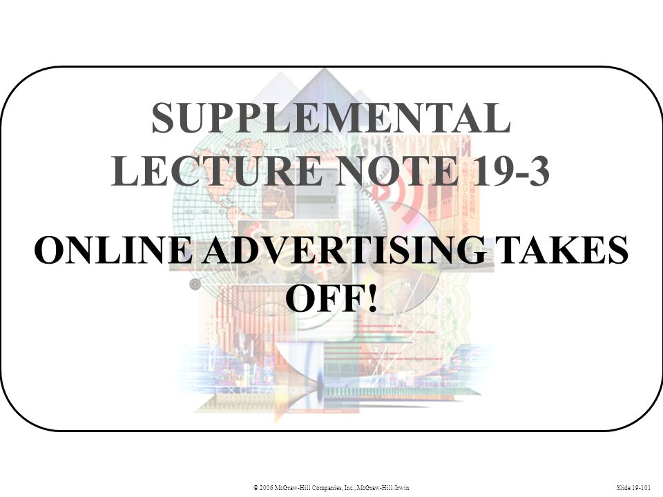 ONLINE ADVERTISING TAKES OFF! SUPPLEMENTAL LECTURE NOTE 19-3
