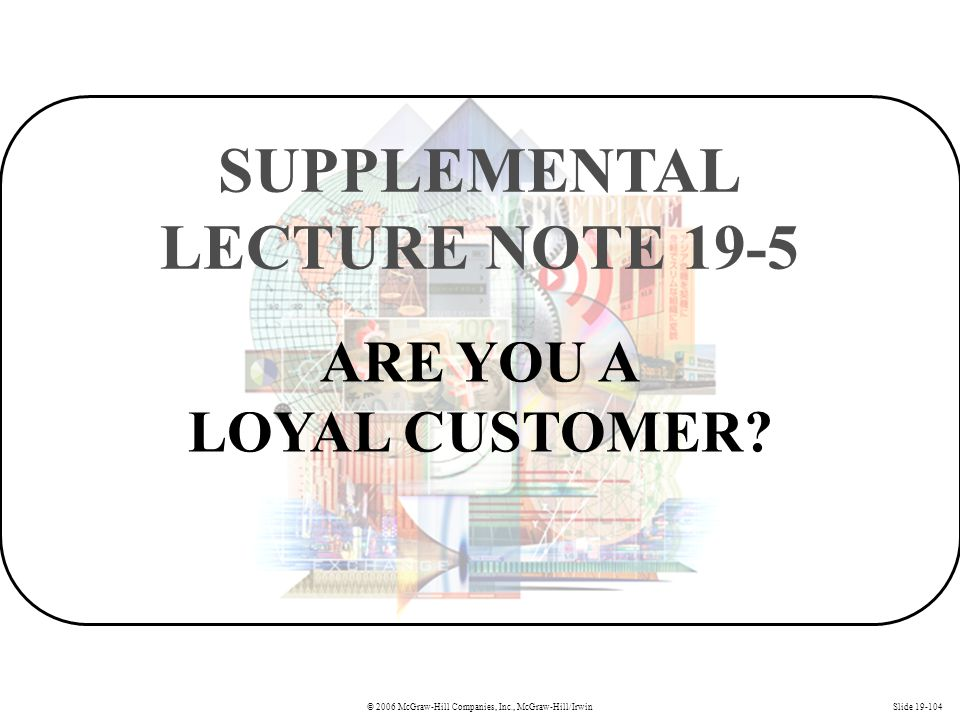 ARE YOU A LOYAL CUSTOMER SUPPLEMENTAL LECTURE NOTE 19-5