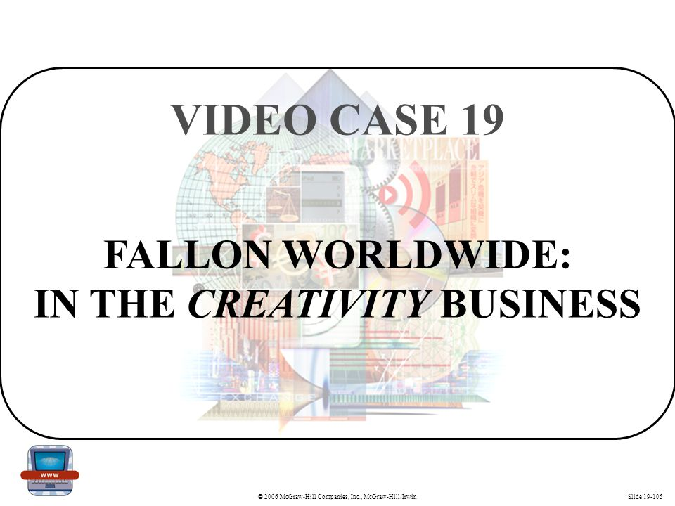 FALLON WORLDWIDE: IN THE CREATIVITY BUSINESS