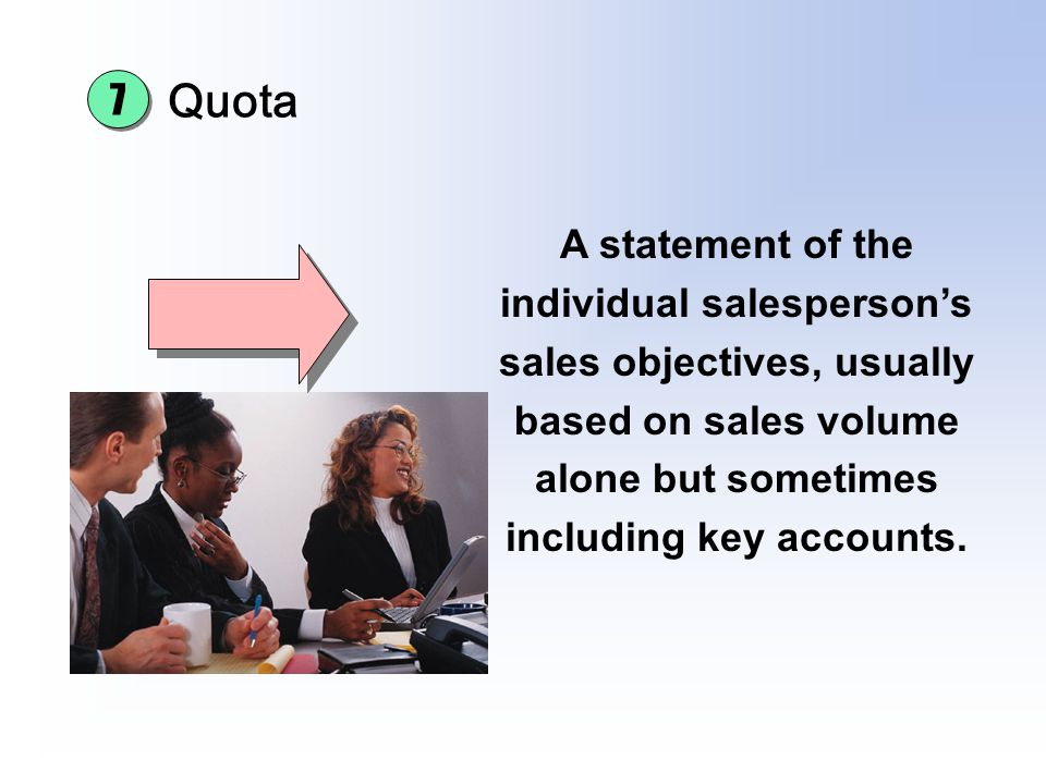 Chapter 16 Sales Promotion and Personal Selling. Quota. 7.