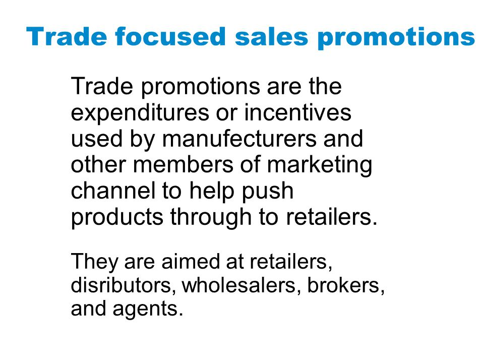 Trade focused sales promotions