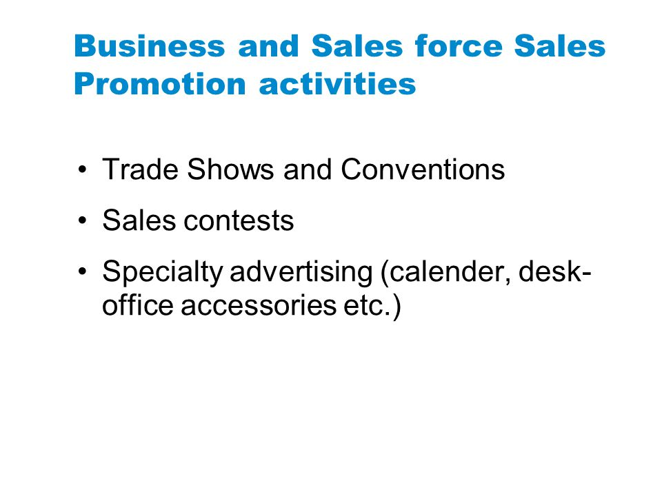 Business and Sales force Sales Promotion activities