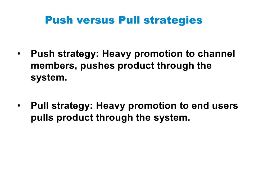 Push versus Pull strategies