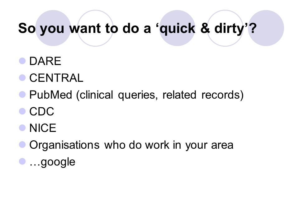 So you want to do a 'quick & dirty'