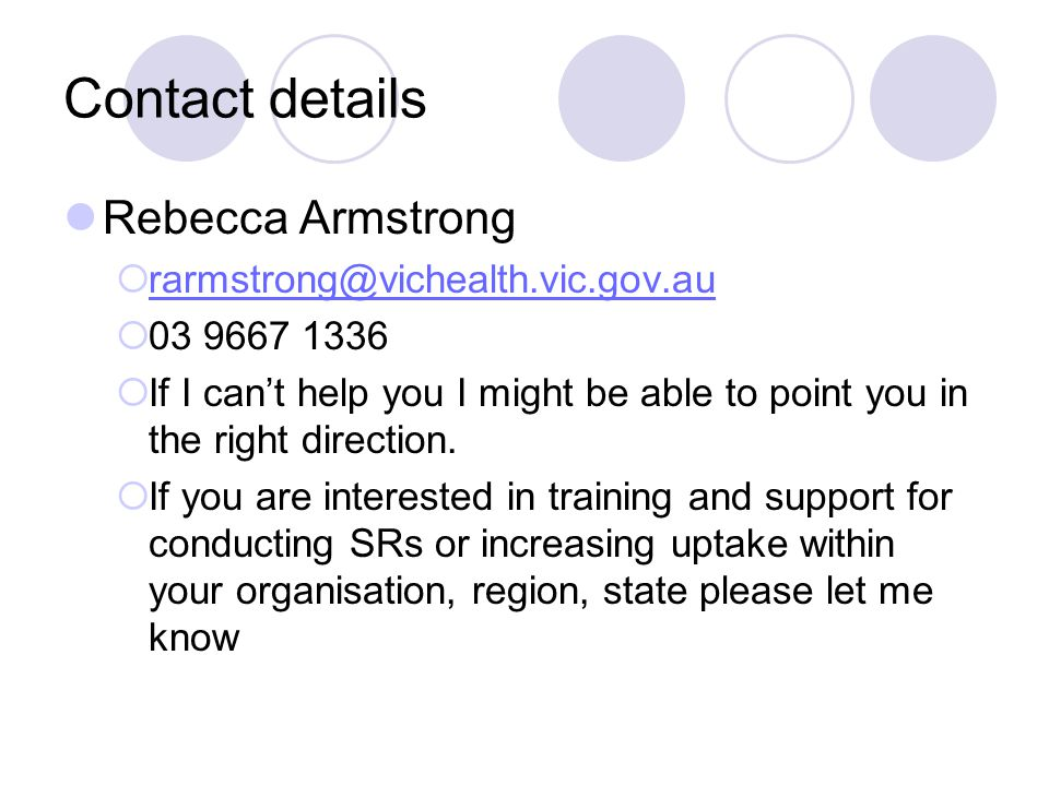 Contact details Rebecca Armstrong rarmstrong@vichealth.vic.gov.au