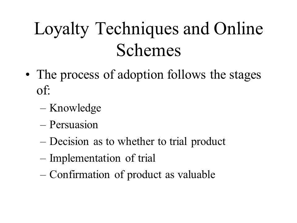 Loyalty Techniques and Online Schemes