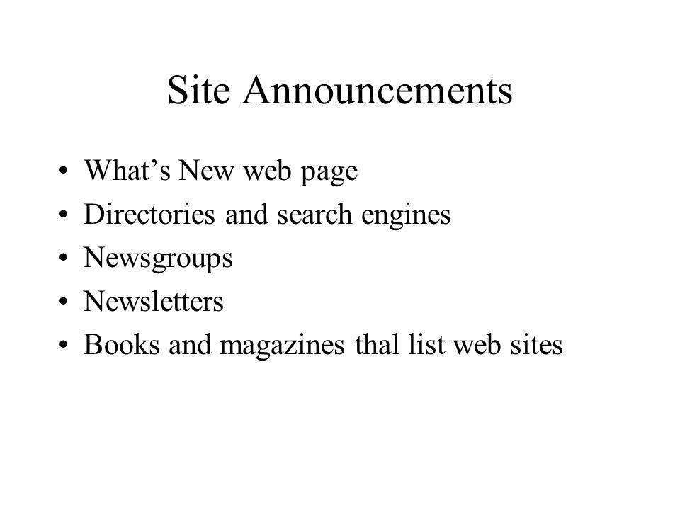 Site Announcements What's New web page Directories and search engines