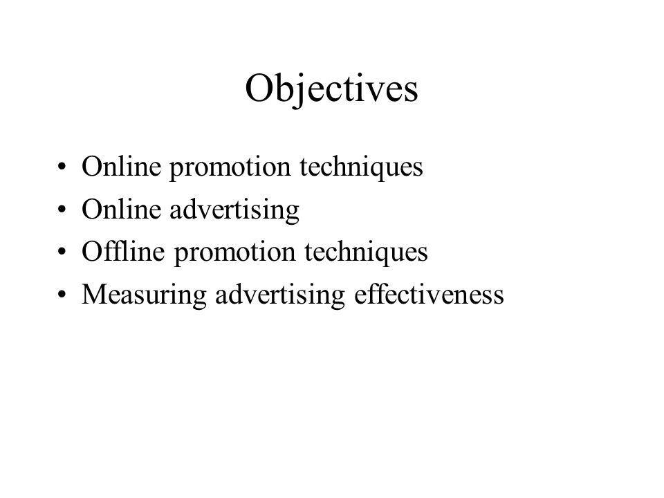 Objectives Online promotion techniques Online advertising
