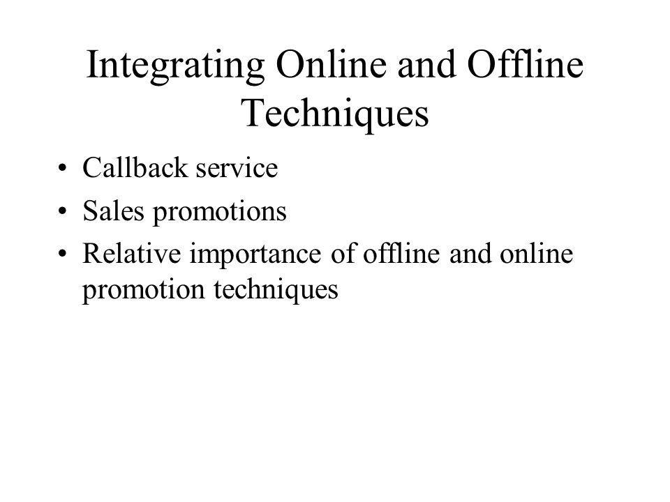Integrating Online and Offline Techniques