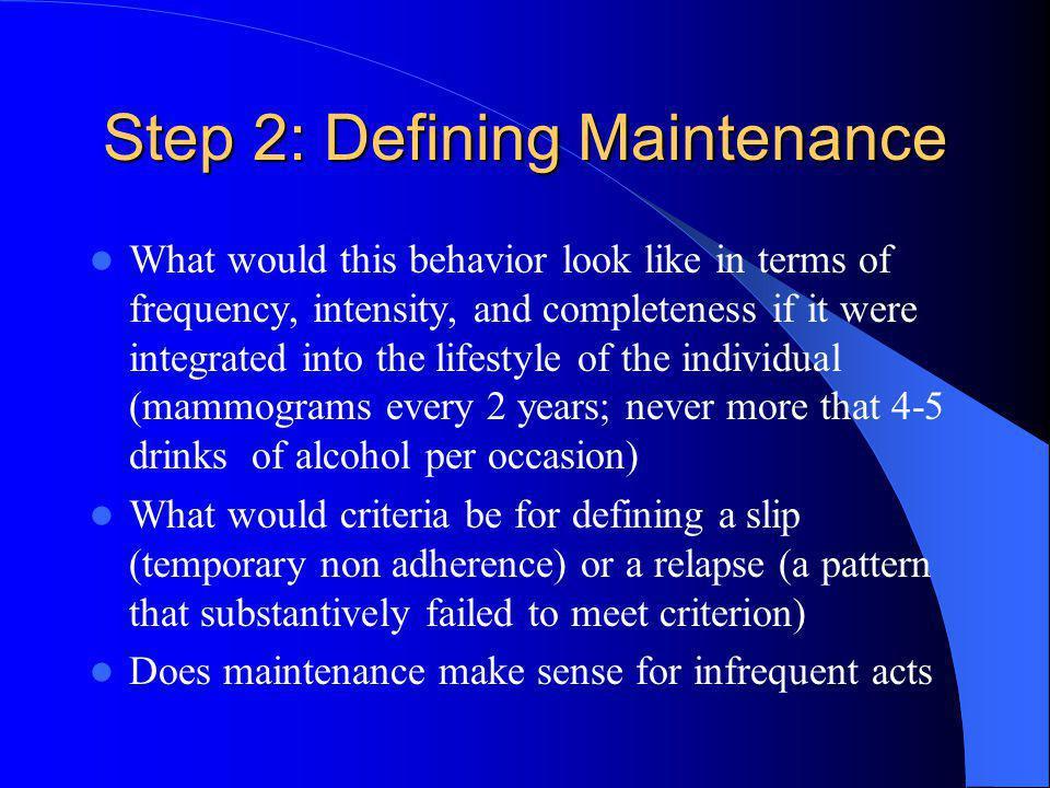 Step 2: Defining Maintenance