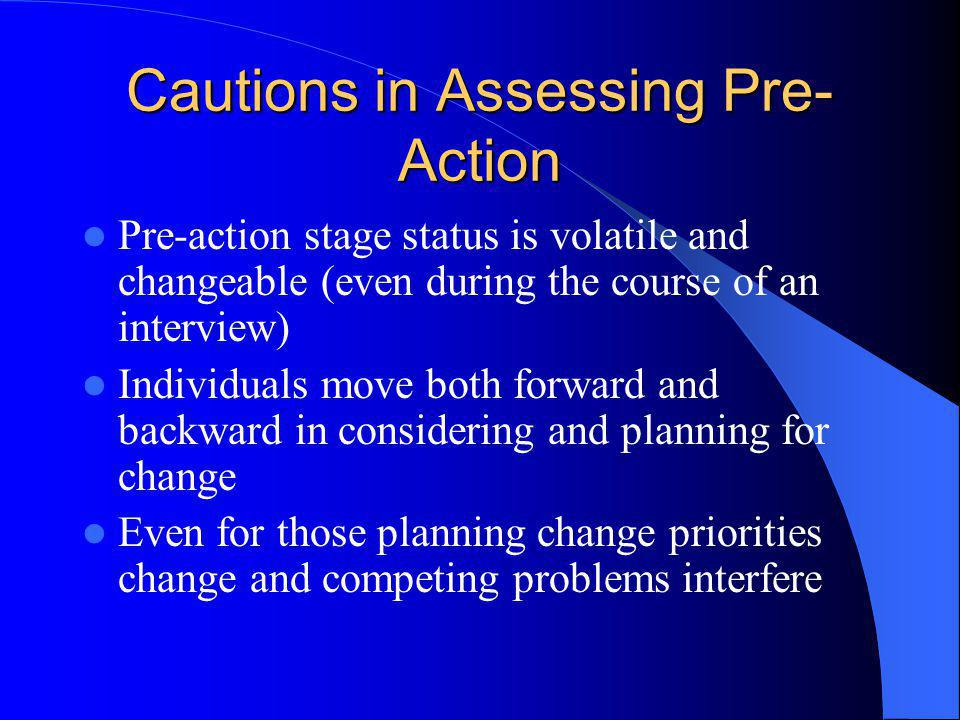 Cautions in Assessing Pre-Action