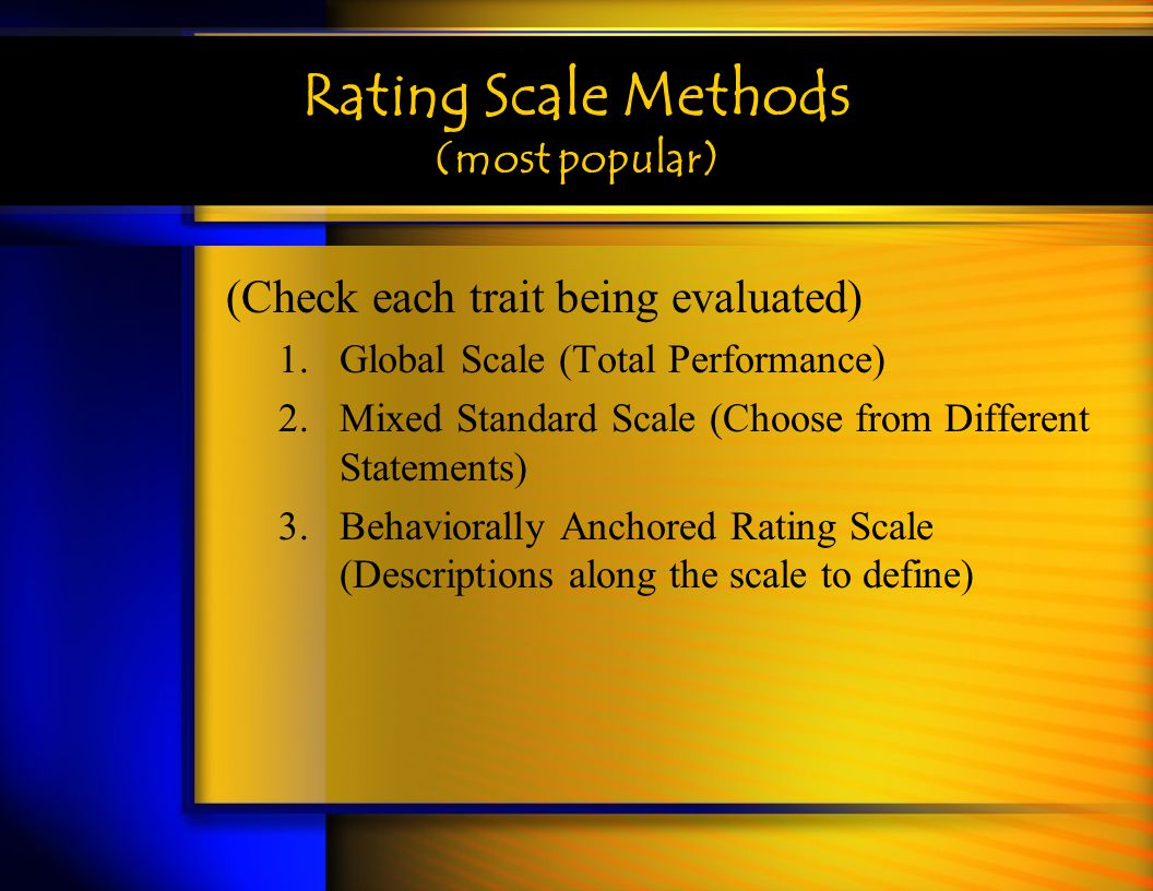 Rating Scale Methods (most popular)