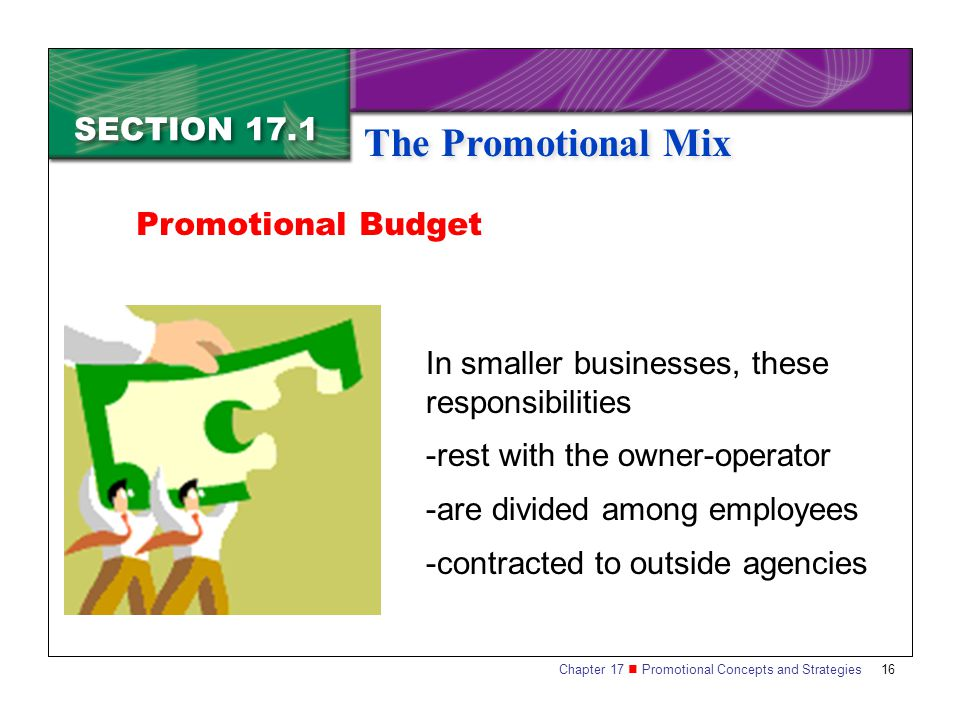 Promotional Budget In smaller businesses, these responsibilities. -rest with the owner-operator. -are divided among employees.