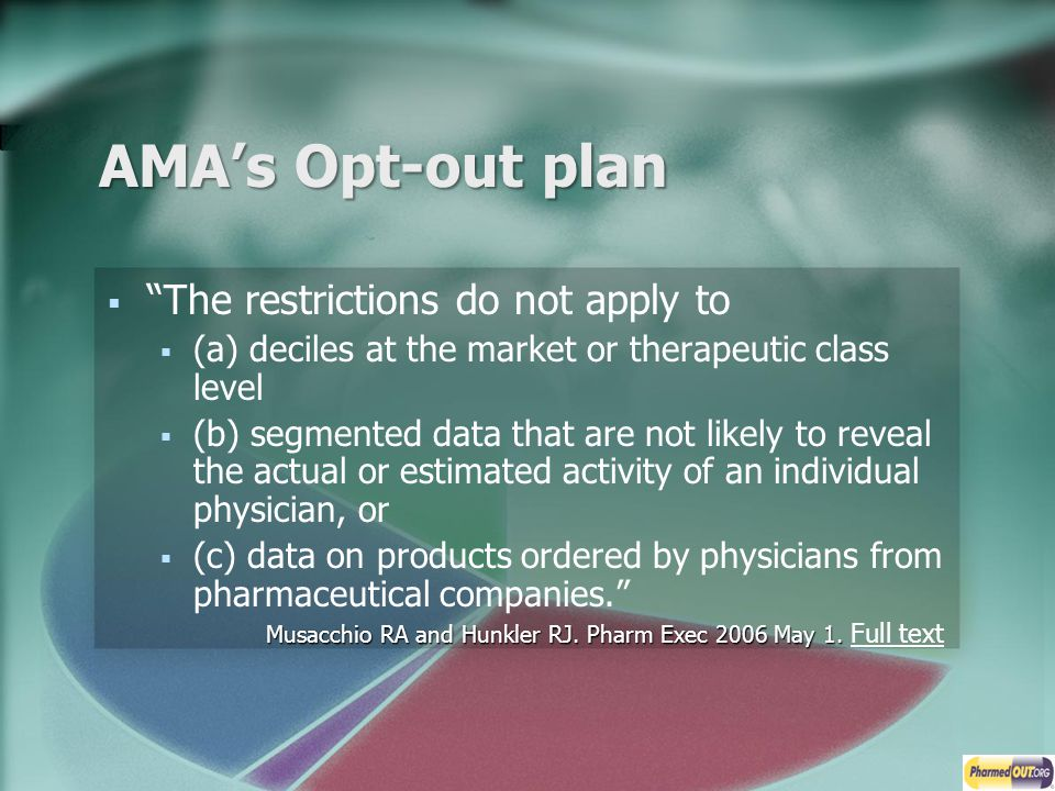 AMA's Opt-out plan The restrictions do not apply to