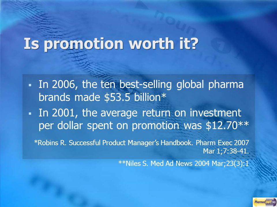 Is promotion worth it In 2006, the ten best-selling global pharma brands made $53.5 billion*