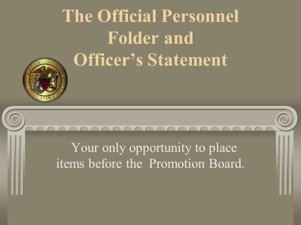 The Official Personnel Folder and Officer's Statement