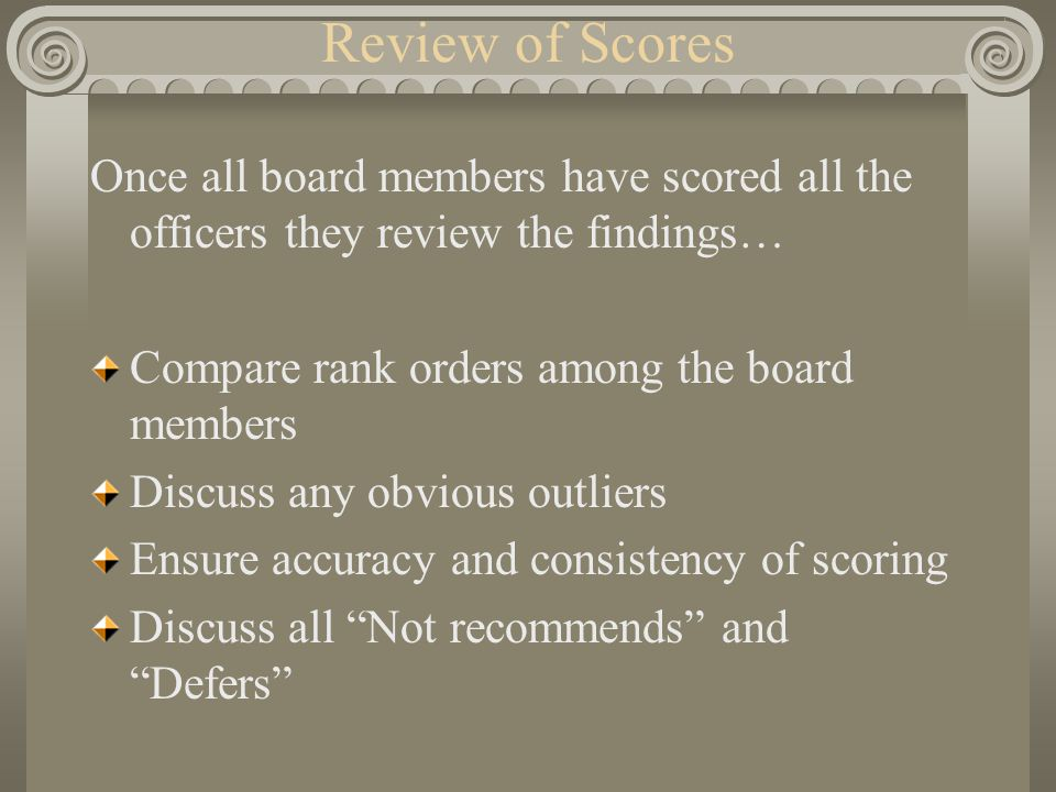 Promotion Process Review of Scores. Once all board members have scored all the officers they review the findings…