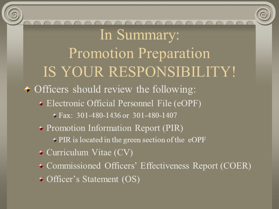 In Summary: Promotion Preparation IS YOUR RESPONSIBILITY!