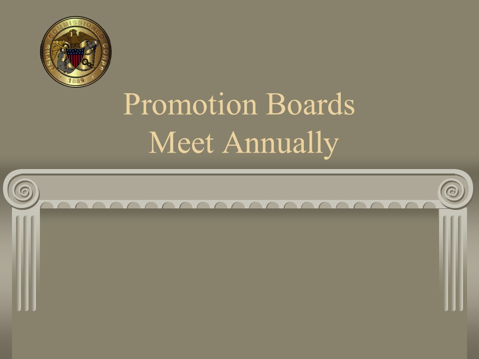 Promotion Boards Meet Annually
