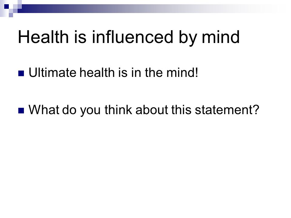 Health is influenced by mind