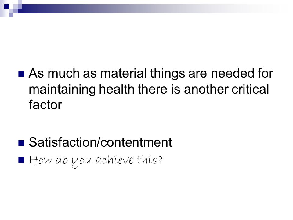 As much as material things are needed for maintaining health there is another critical factor