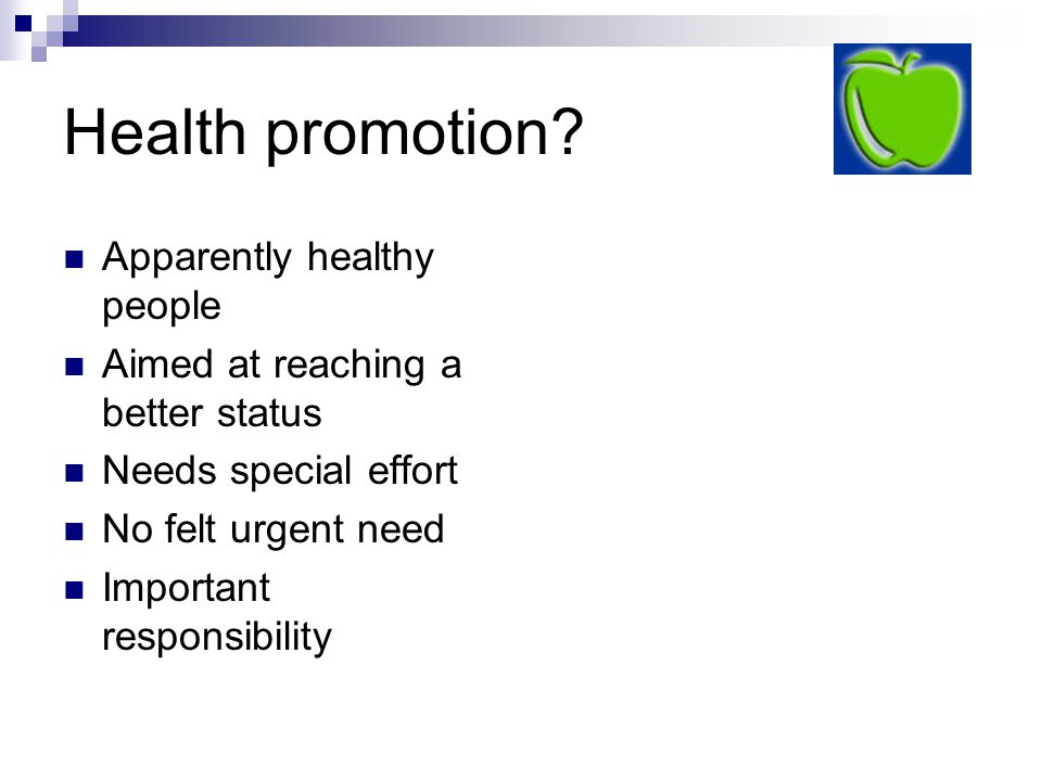 Health promotion Apparently healthy people