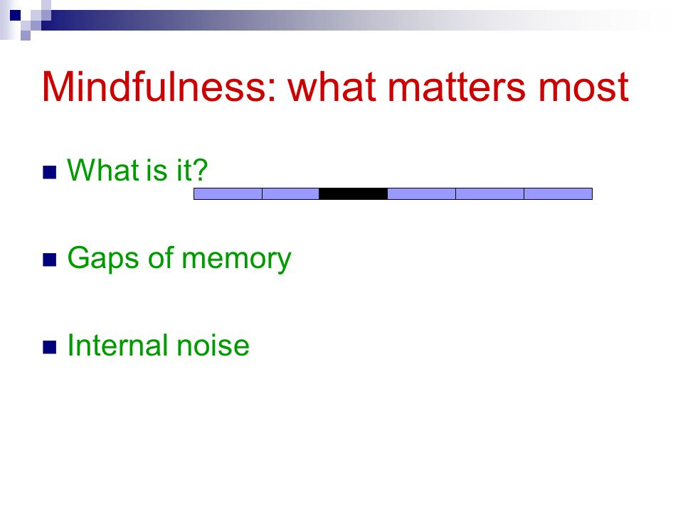 Mindfulness: what matters most