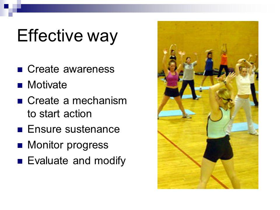 Effective way Create awareness Motivate