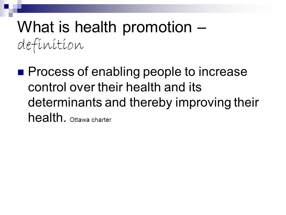 What is health promotion –definition