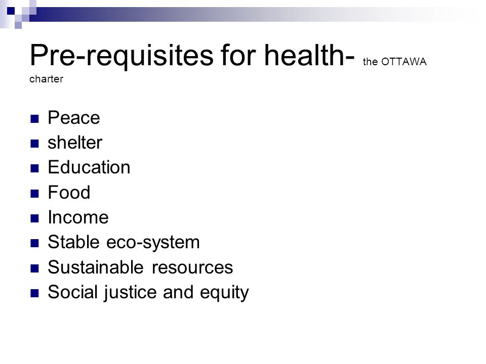 Pre-requisites for health- the OTTAWA charter