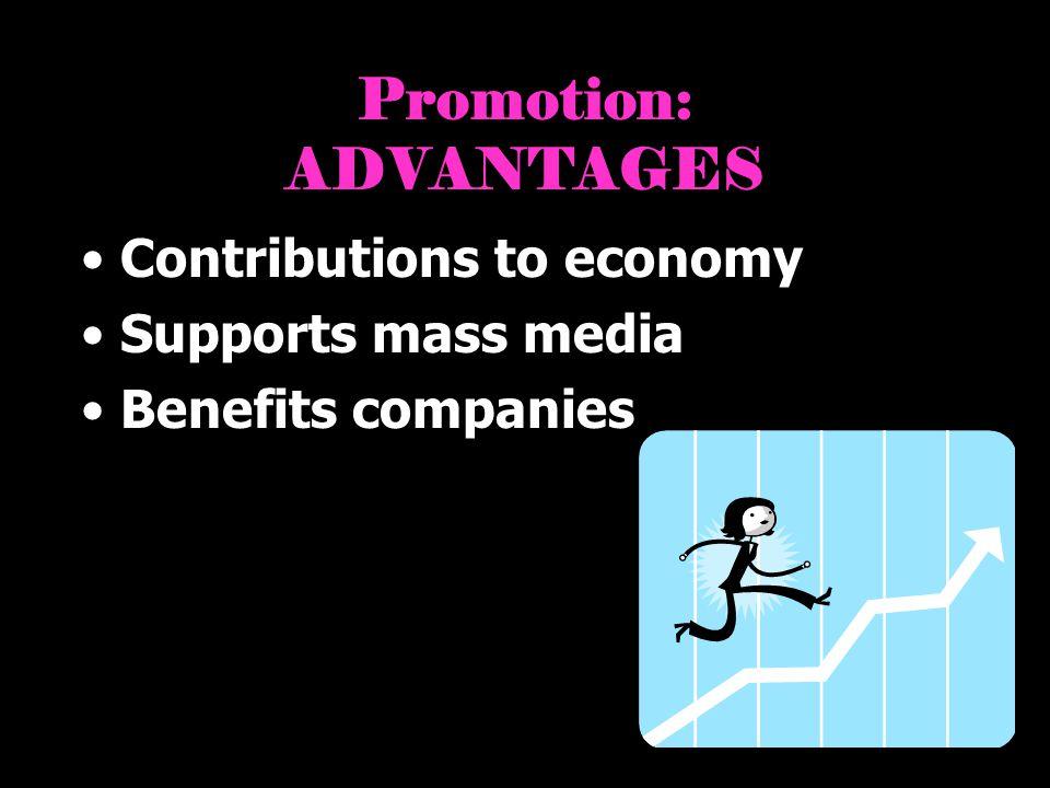 Promotion: ADVANTAGES