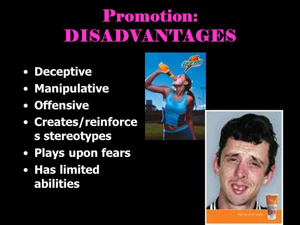 Promotion: DISADVANTAGES
