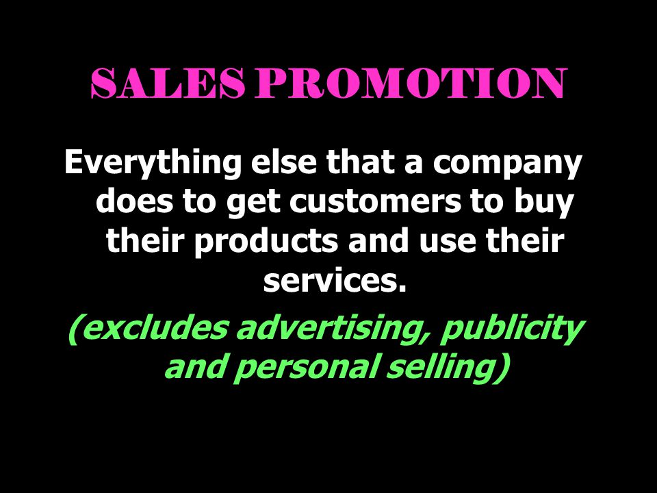 (excludes advertising, publicity and personal selling)