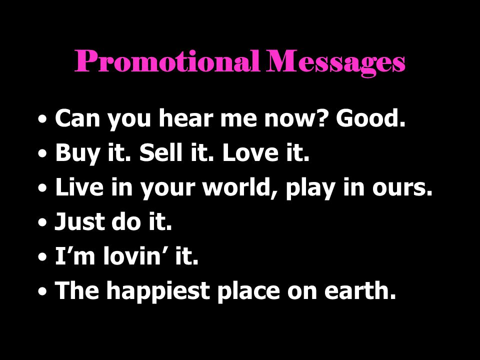 Promotional Messages Can you hear me now Good.