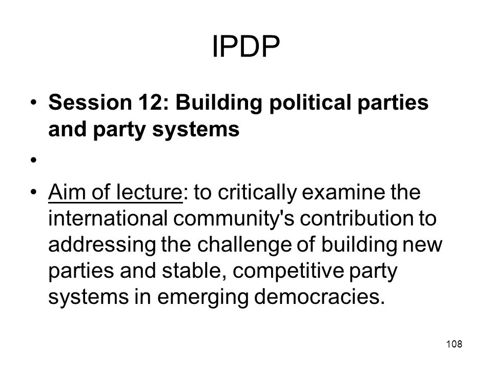 IPDP Session 12: Building political parties and party systems