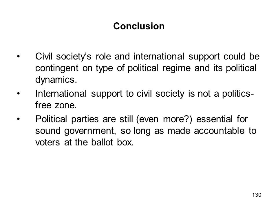 Conclusion Civil society's role and international support could be contingent on type of political regime and its political dynamics.