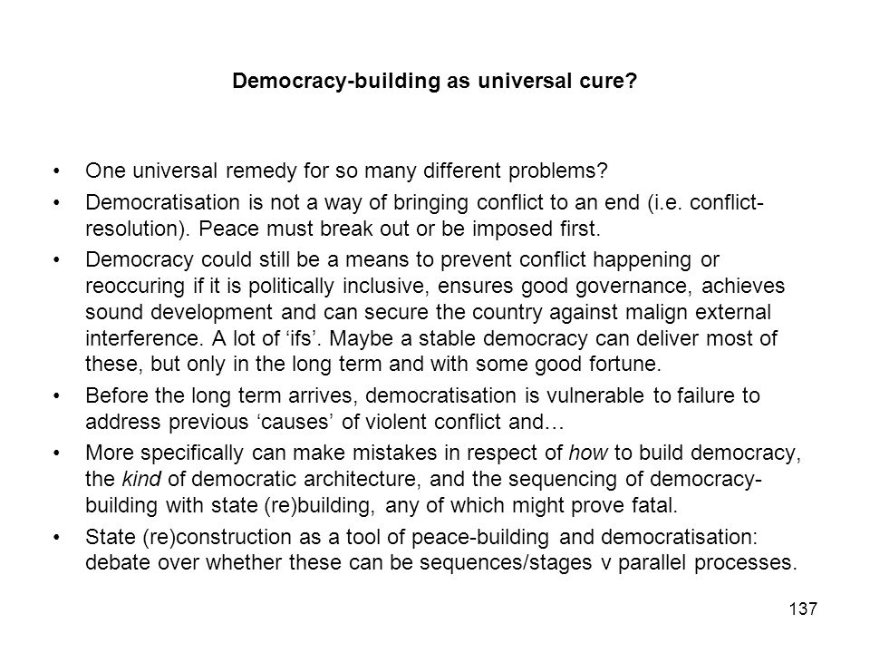 Democracy-building as universal cure