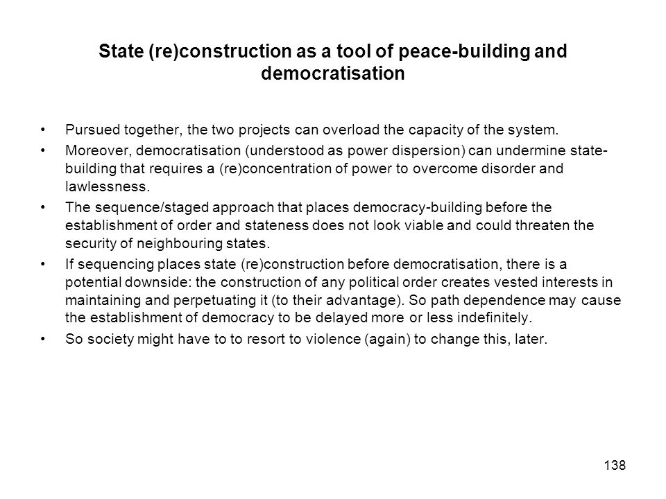 State (re)construction as a tool of peace-building and democratisation