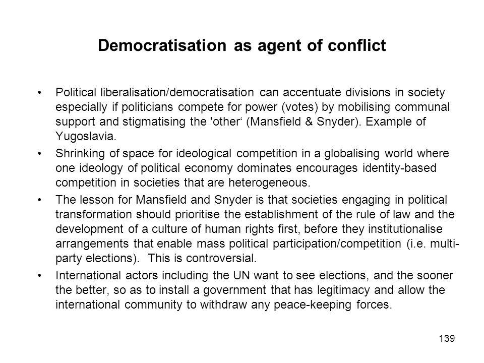 Democratisation as agent of conflict