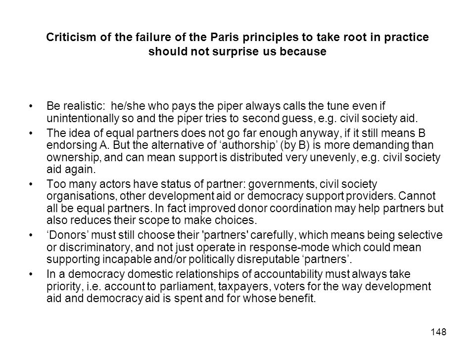 Criticism of the failure of the Paris principles to take root in practice should not surprise us because
