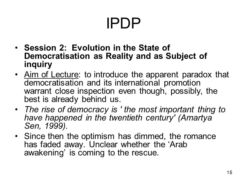 IPDP Session 2: Evolution in the State of Democratisation as Reality and as Subject of inquiry.