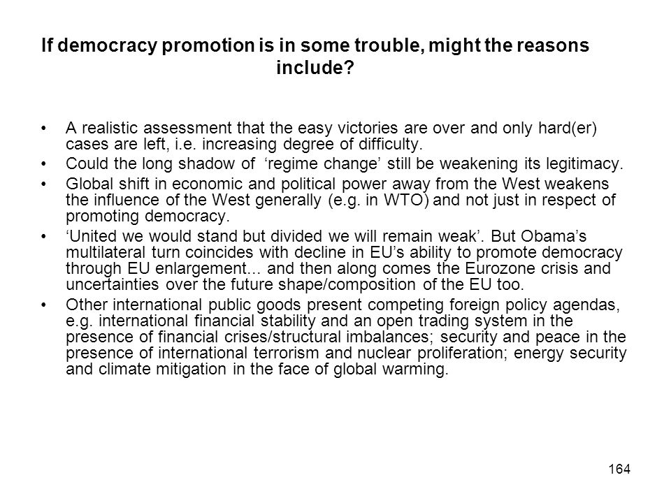 If democracy promotion is in some trouble, might the reasons include