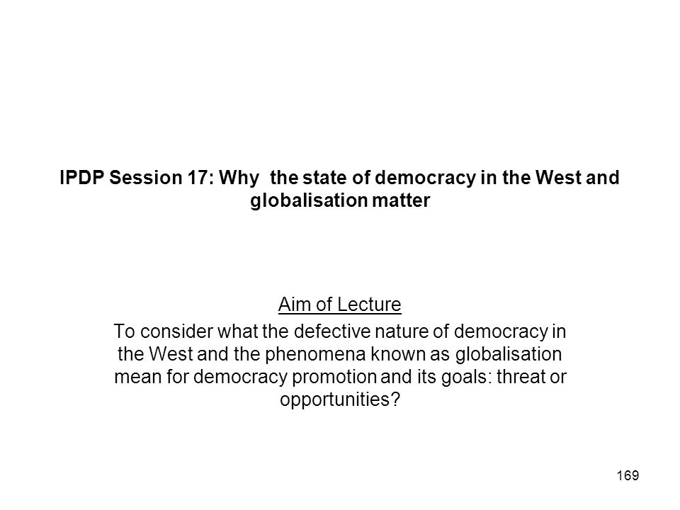 IPDP Session 17: Why the state of democracy in the West and globalisation matter