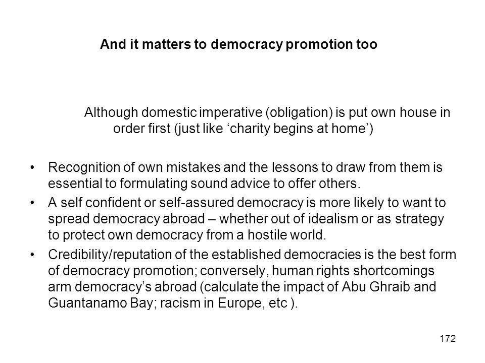 And it matters to democracy promotion too