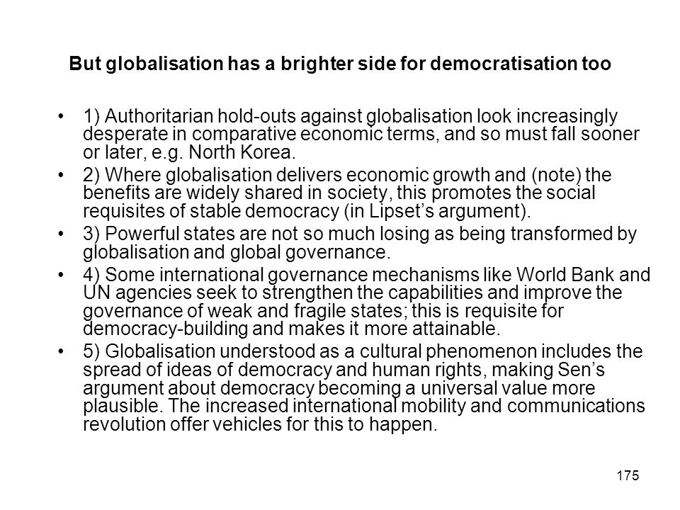 But globalisation has a brighter side for democratisation too