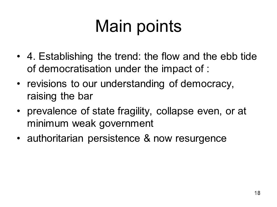 Main points 4. Establishing the trend: the flow and the ebb tide of democratisation under the impact of :